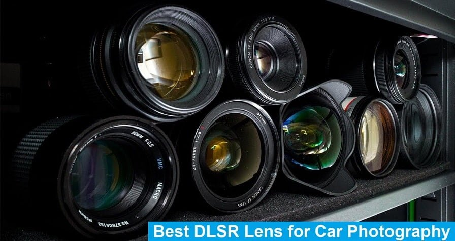 The Best DSLR Camera Lens For Car Photography